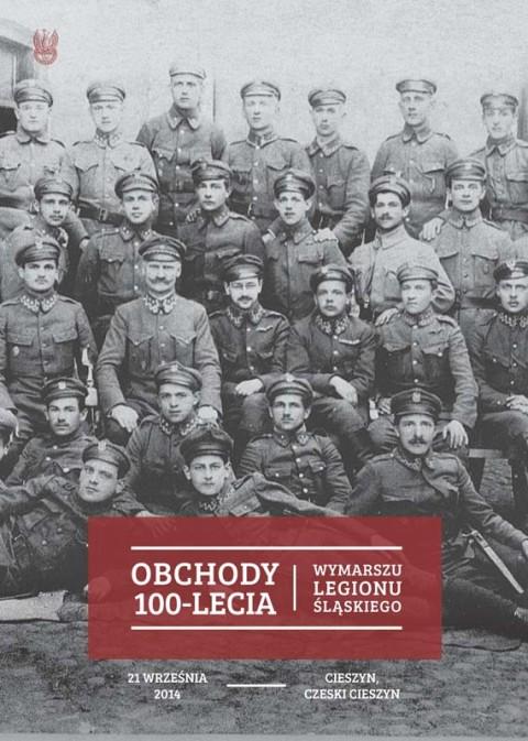 Obchody 100. rocznicy wymarszu Legionu Śląskiego