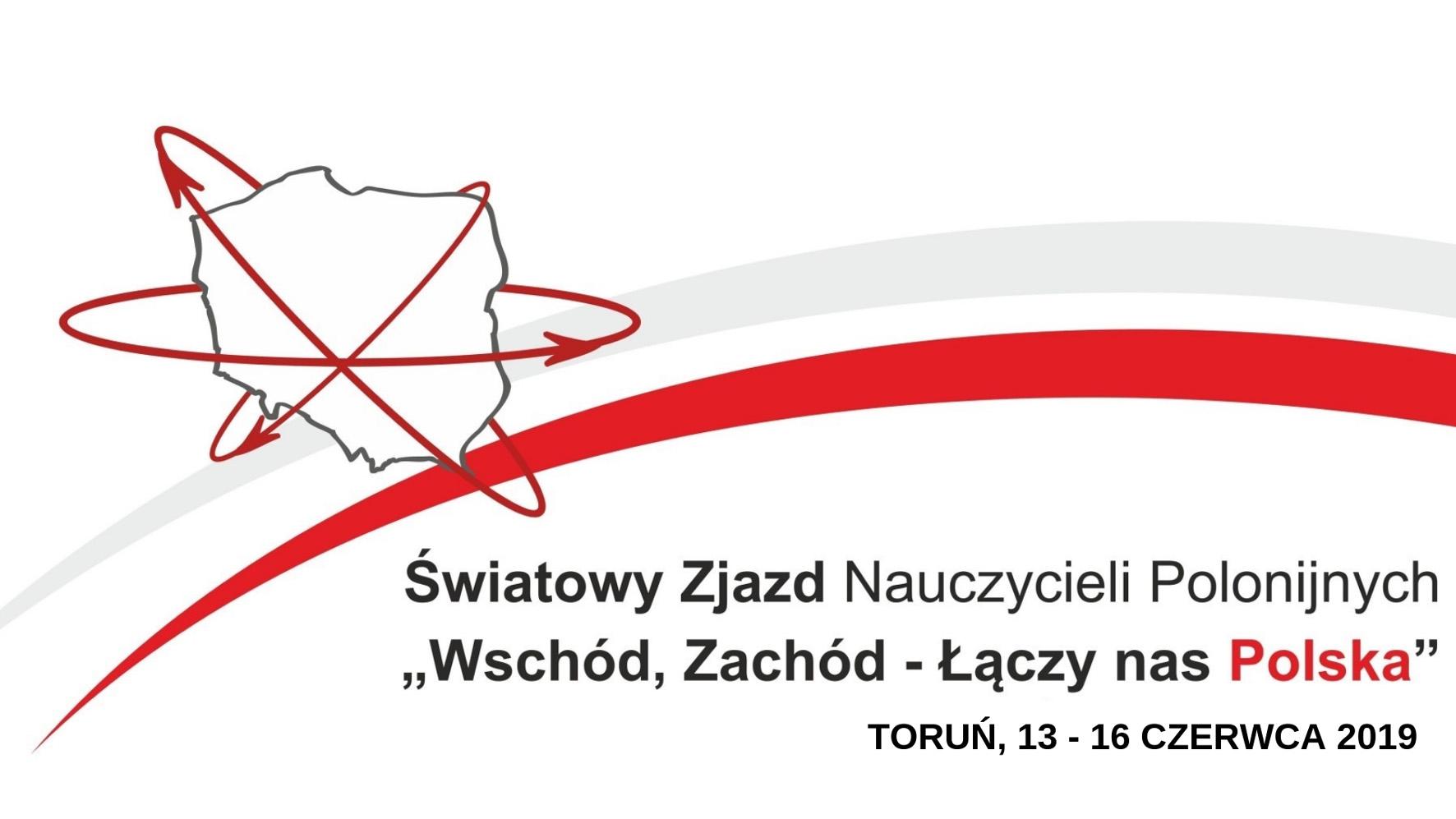 """VIII Światowy Zjazd Nauczycieli Polonijnych """"Wschód, Zachód – Łączy nas Polska"""" odbędzie się w czerwcu"""