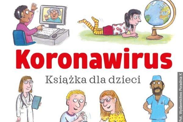 Możesz przeczytać w domu z dziećmi książkę o koronawirusie