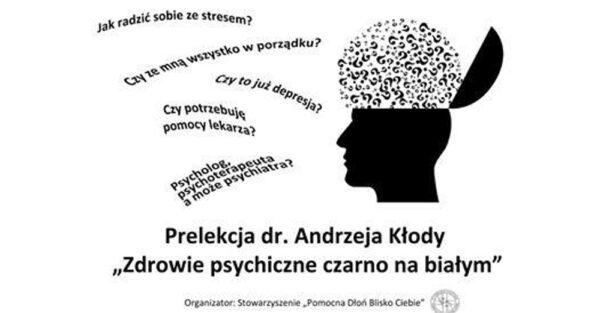 """Przystępnego popularnonaukowego wykładu """"Zdrowie psychiczne czarno na białym"""" wysłuchać można w sieci"""