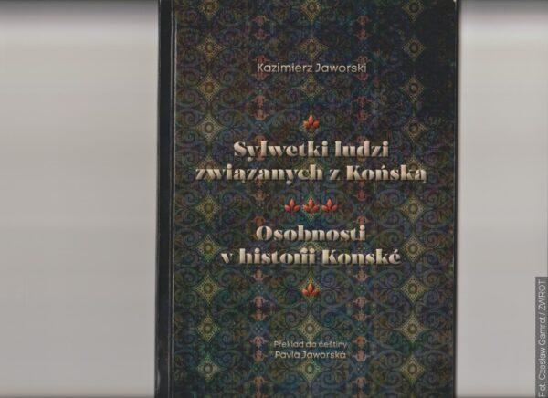 Nowa publikacja Kazimierza Jaworskiego przybliża osobistości związane z Końską