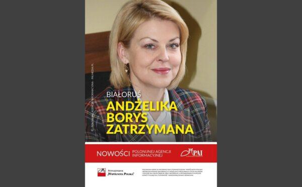 Andżelika Borys, prezes Związku Polaków na Białorusi zatrzymana