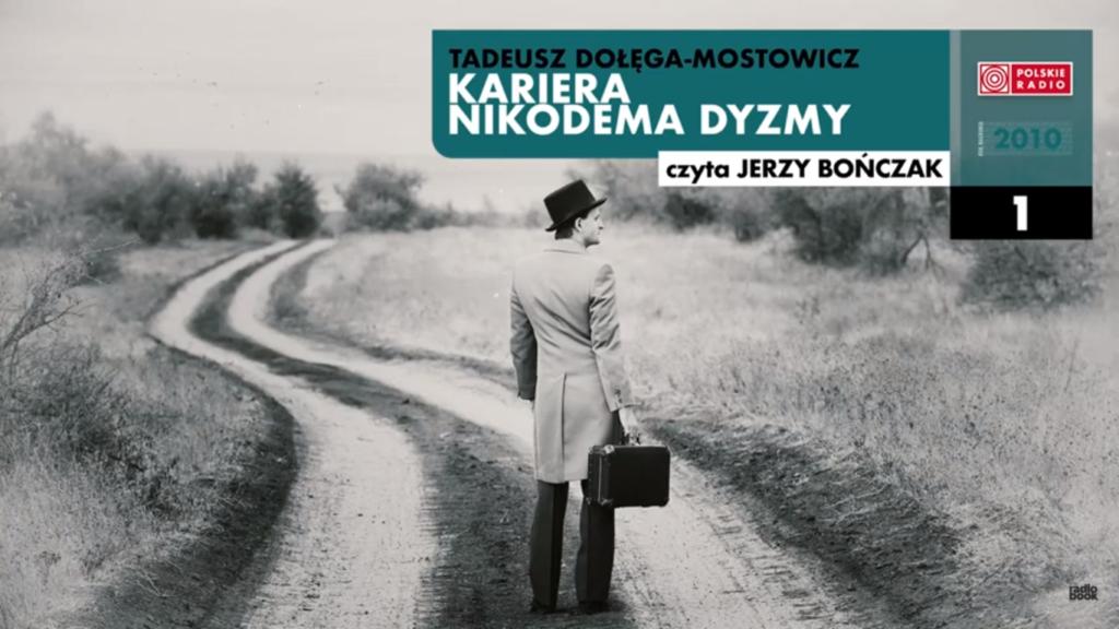 Radiobook na ten tydzień: Kariera Nikodema Dyzmy Tadeusza Dołęgi-Mostowicza