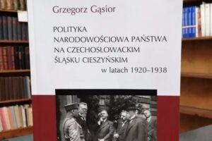 Książka dr. Grzegorza Gąsiora zostanie zaprezentowana dziś w Książnicy Cieszyńskiej